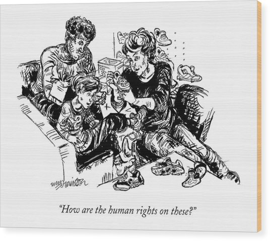 How Are The Human Rights On These? Wood Print