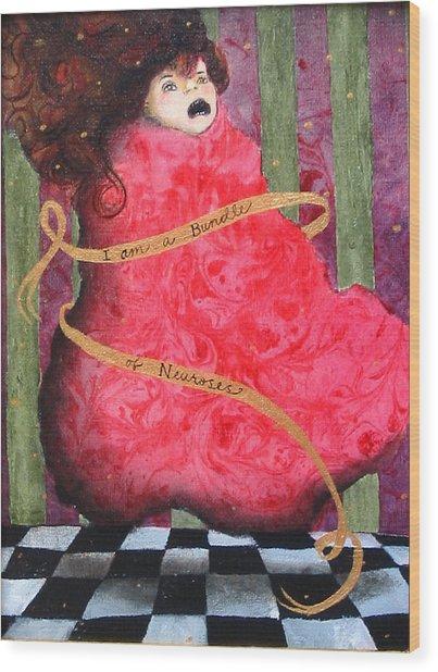 I Am A Bundle Of Neuroses Wood Print by Pauline Lim