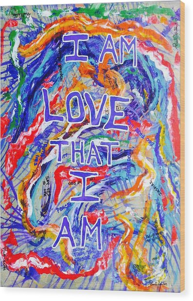 I Am Love Wood Print