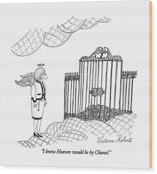 I Knew Heaven Would Be By Chanel Wood Print
