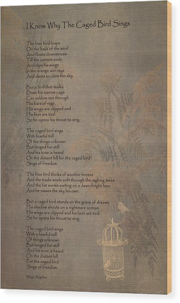 I Know Why The Caged Bird Sings Wood Print