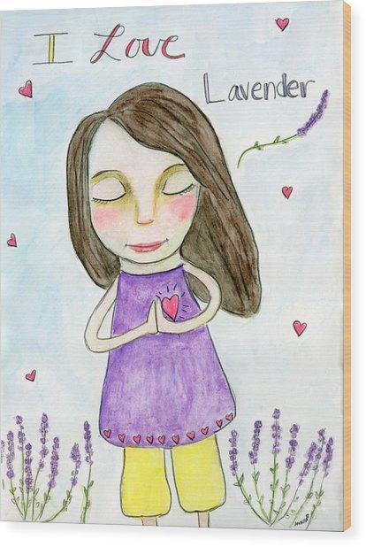 I Love Lavender Wood Print