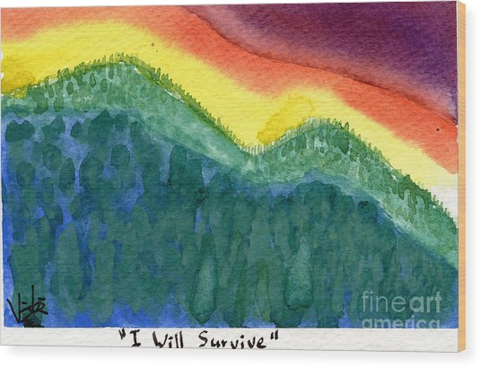 I Will Survive II Wood Print