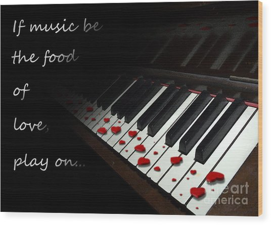 If Music Be The Food Of Love With Text Wood Print