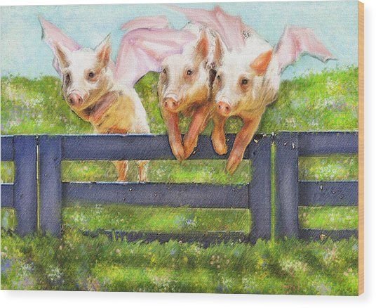 If Pigs Could Fly Wood Print