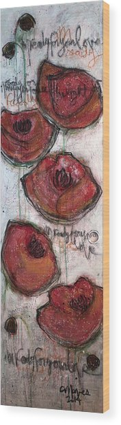 Im Ready For Your Love Poppies Wood Print