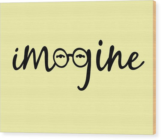 Imagine - John Lennon  Tribute Wood Print