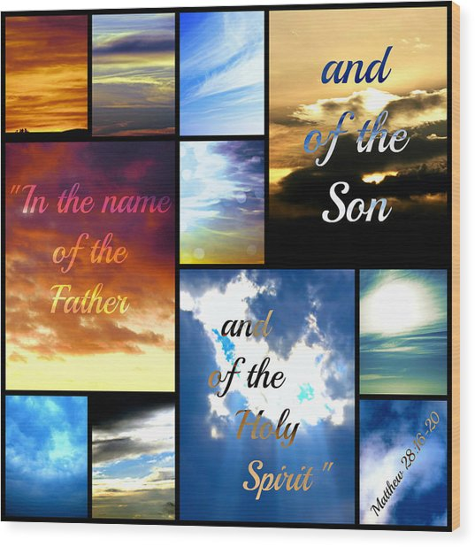 In The Name Of The Father Son Holy Spirit Wood Print