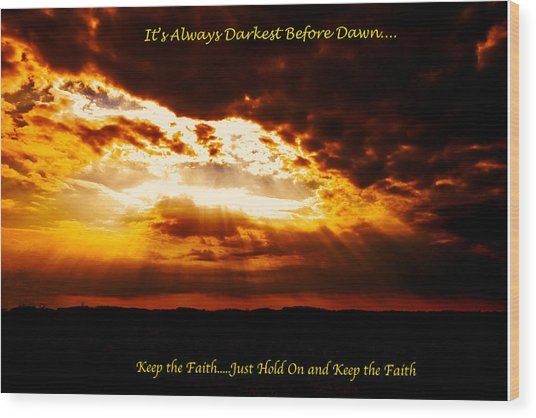 Inspirational It's Always Darkest Just Before Dawn Wood Print