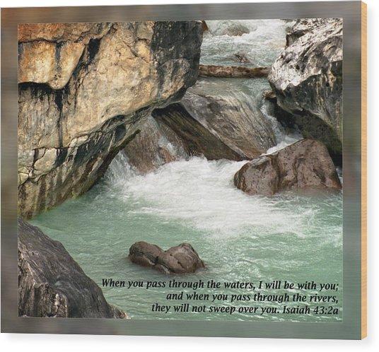 Isaiah 43 2a Wood Print