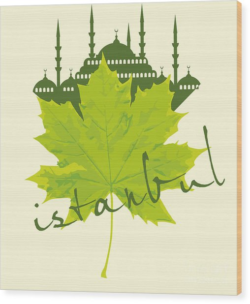 Istanbul City And Sycamore Leaf Vector Wood Print