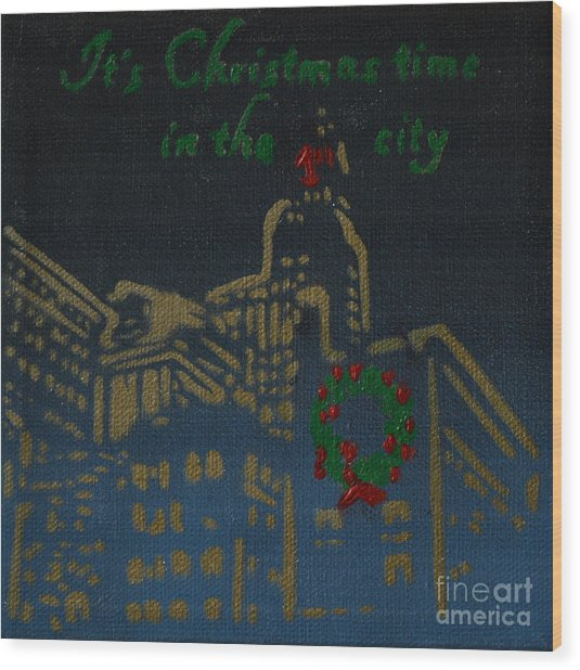It's Christmas Time In The City Wood Print