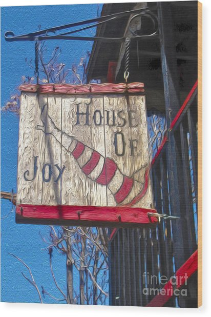 Jerome Arizona - House Of  Joy - Whorehouse Sign Wood Print