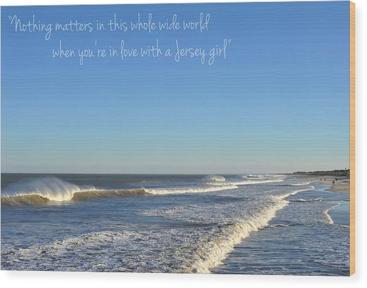 Jersey Girl Seaside Heights Quote Wood Print