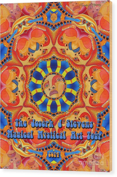 Joseph J Stevens Magical Mystical Art Tour 2014 Wood Print