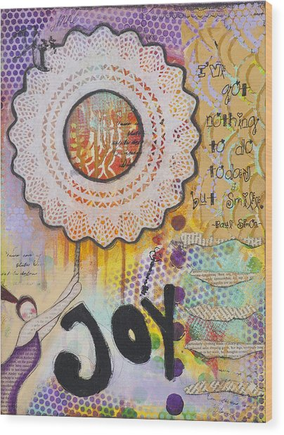 Joy And Smile Cheerful Inspirational Art Wood Print