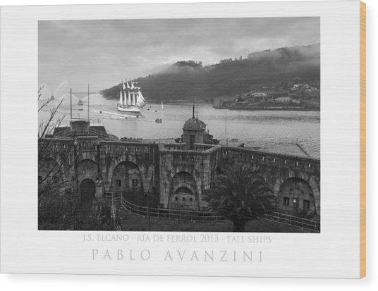 Juan Sebastian Elcano Arrival To The Port Of Ferrol Wood Print