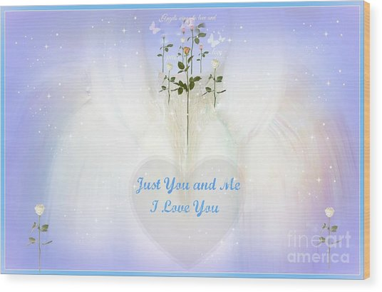 Just You And Me I Love You Wood Print by Sherri's Of Palm Springs