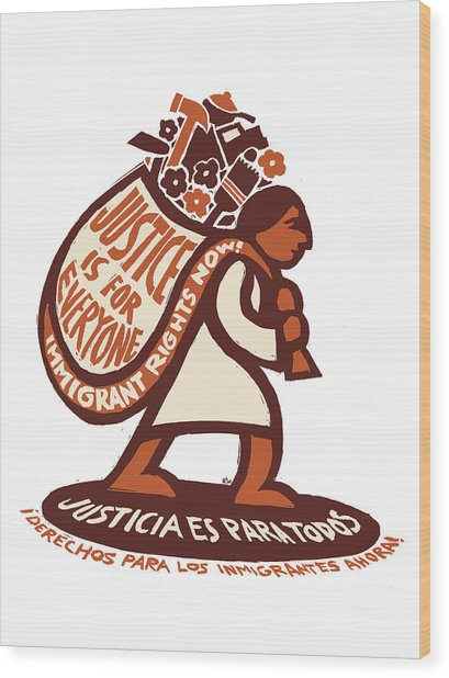 Justice Is For Everyone / Justicia Es Para Todos Wood Print by Ricardo Levins Morales
