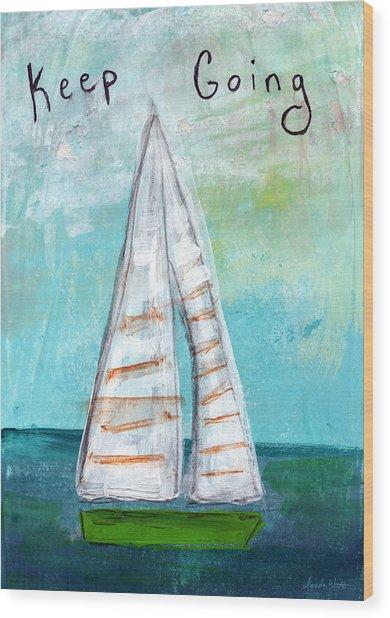 Keep Going- Sailboat Painting Wood Print