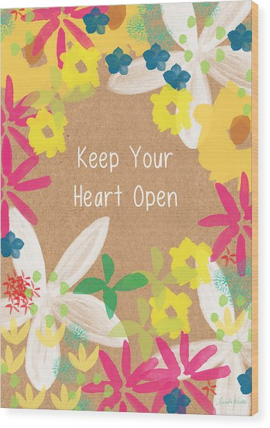 Keep Your Heart Open Wood Print