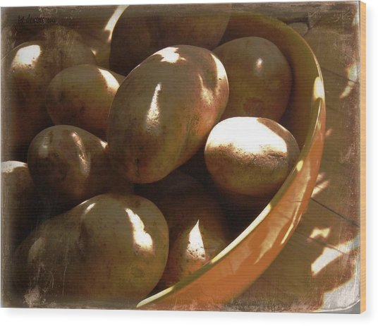 Keep Your Potatoes Wood Print by Tg Devore