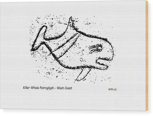 Killer Whale Petroglyph Wood Print