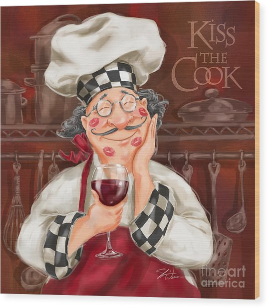 Kiss The Cook Wood Print