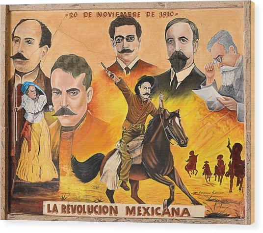 La Revolution Mexicana Wood Print