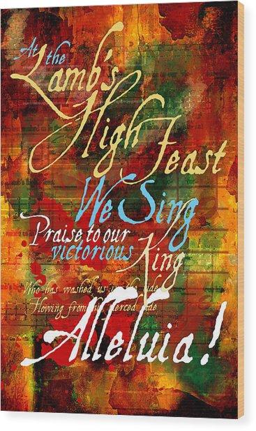 High Feast Of The Lamb Wood Print