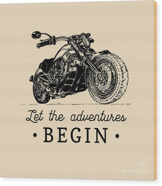Let The Adventures Begin Inspirational Wood Print