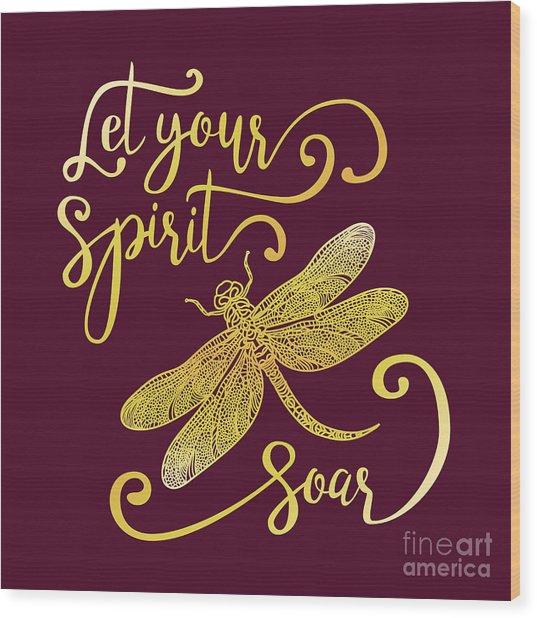 Let Your Spirit Soar. Hand Drawn Wood Print