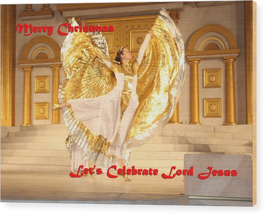 Let's Celebrate Lord Jesus4 Wood Print