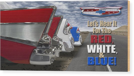 Lets Hear It For The Red White And Blue Wood Print