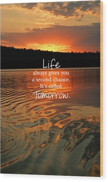 Life Always Gives You A Second Chance Wood Print
