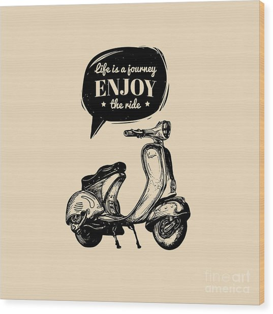 Life Is A Journey, Enjoy The Ride Wood Print