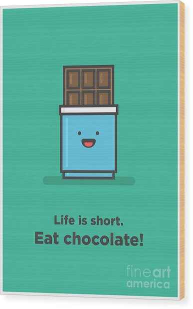 Life Is Short. Eat Chocolate Line Art Wood Print