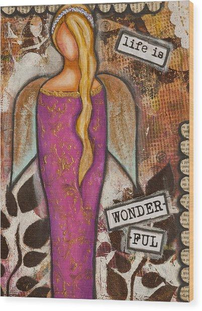 Life Is Wonderful Inspirational Mixed Media Folk Art Wood Print