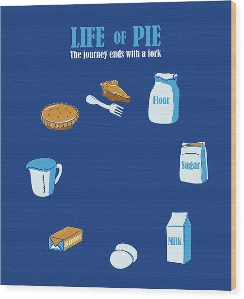 Life Of Pie Wood Print