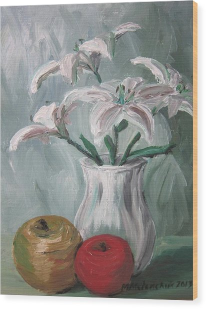 Lilies And Apples Wood Print by Maria Melenchuk