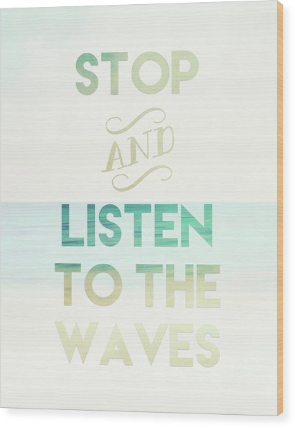 Listen To The Waves Wood Print