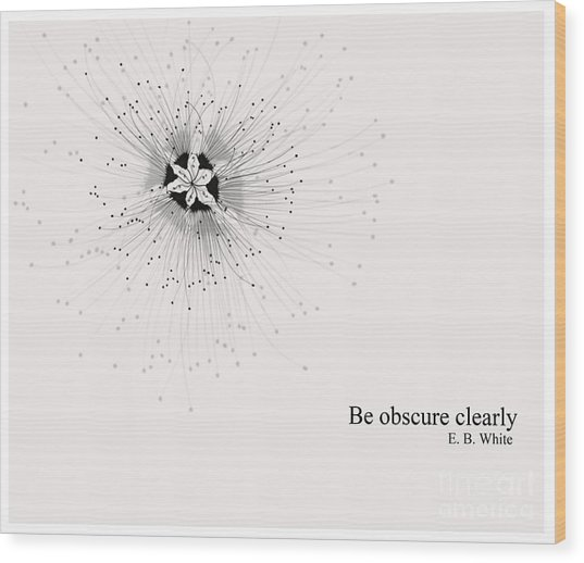 Literary Quote- E.b.white Wood Print by Trilby Cole