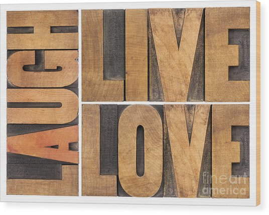 Live Love And Laugh In Wood Type Wood Print