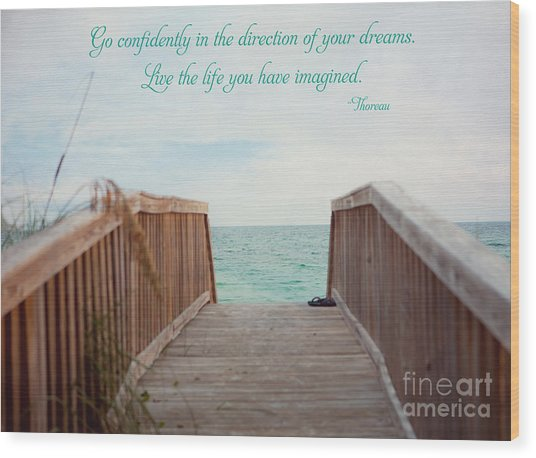 Live The Life You Have Imagined Wood Print