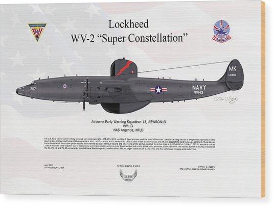 Lockheed Wv-2 Super Constellation Aewron13 Wood Print by Arthur Eggers