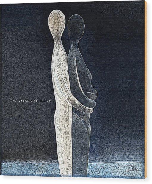 Long Standing Love Wood Print
