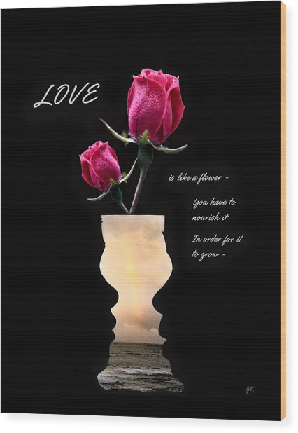 Love Is Like A Flower Wood Print