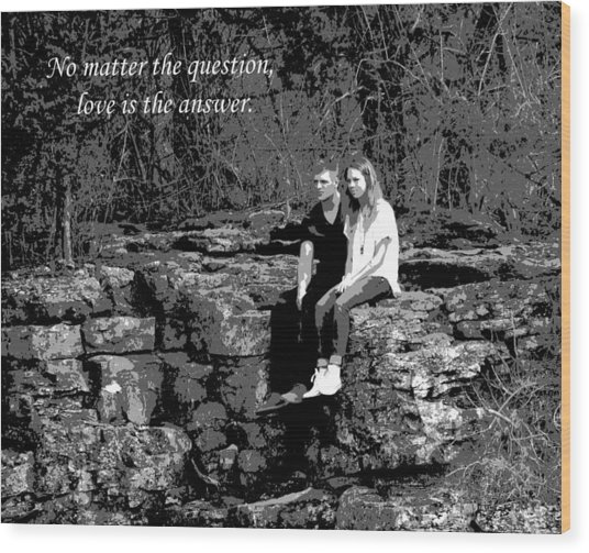 Love Is The Answer Wood Print