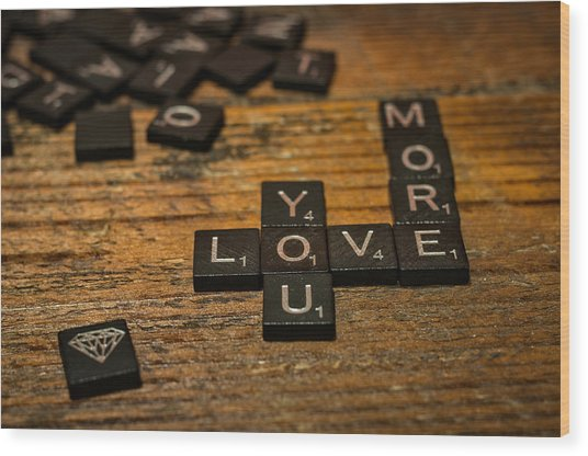 Love You More Wood Print