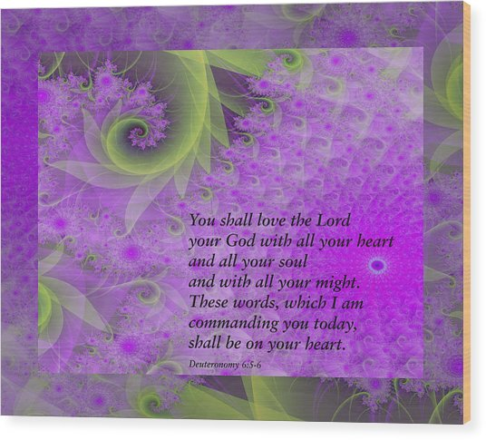 Loving God With All Your Heart Wood Print